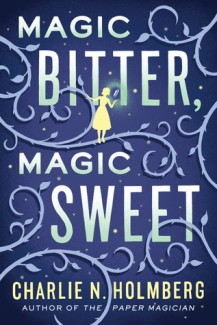 magic bitter magic sweet by charlie holmberg